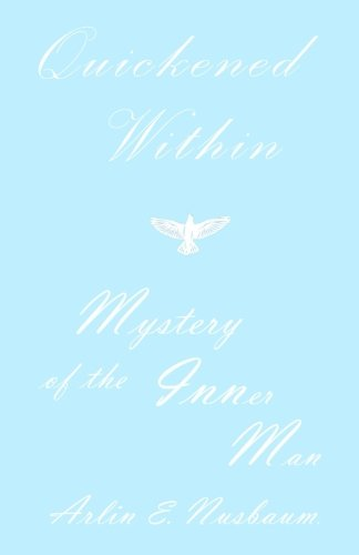 Quickened Within – Mystery of the Inner Man