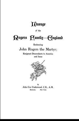 Lineage of the Rogers Family – England: Embracing John Rogers the Martyr; Emigrant Descendants to America and Issue
