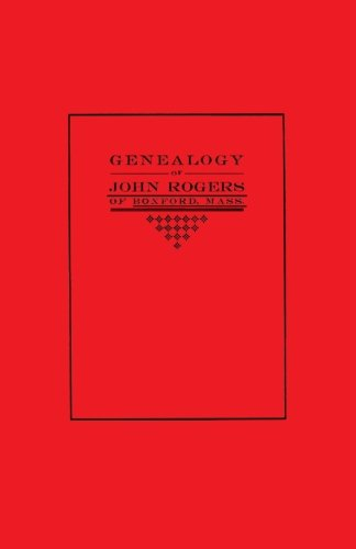 Genealogy of John Rogers of Boxford, Mass.