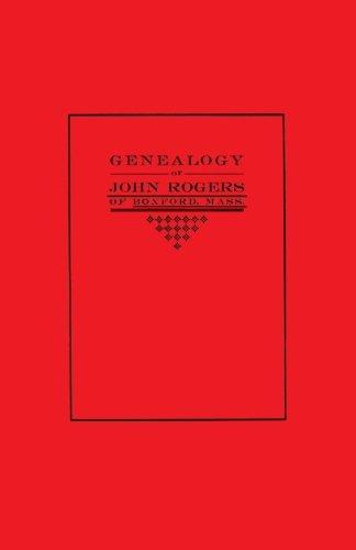 Genealogy of John Rogers of Boxford, Mass.