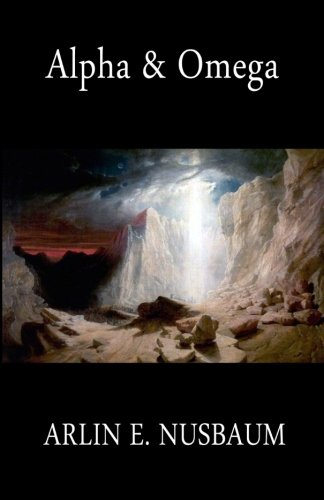 Alpha & Omega, The Beginning And The Ending Of The Revelation Of John