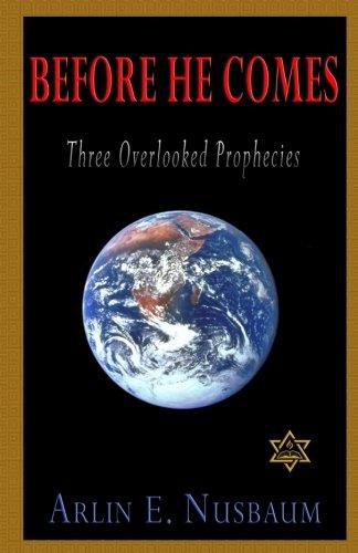 Before He Comes, Three Overlooked Prophecies