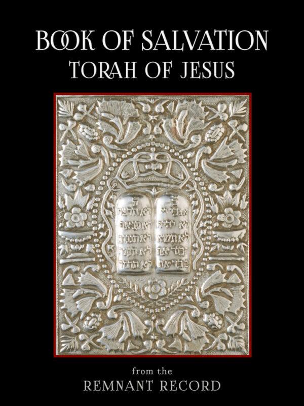 Book of Salvation – The Torah of Jesus the Messiah
