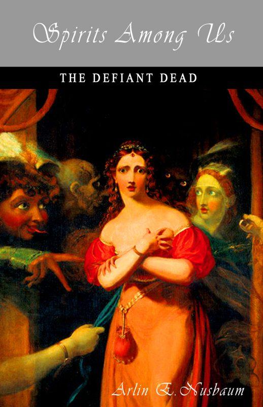 Spirits Among Us – The Defiant Dead